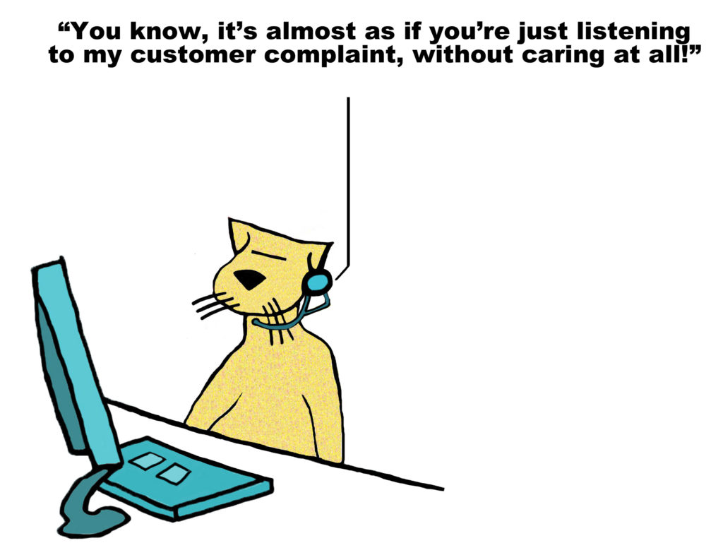 Adroit Insights - Business cartoon of customer rep cat and caller says, '...it's almost as if you're just listening to my customer complaint, without caring at all'.
